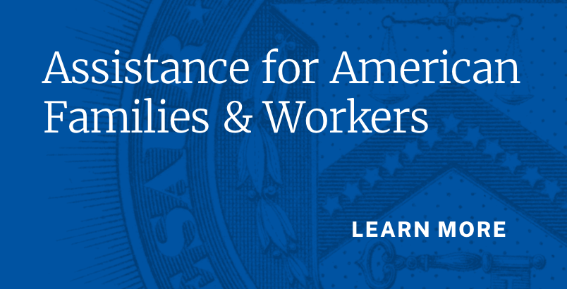 Assistance for America families and workers
